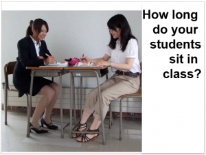 How long do your students sit in class?